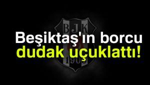 Beşiktaş'ın borcu: 2 milyar 495 milyon TL