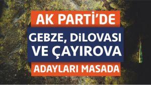 AK Parti Genel Merkezi, Gebze, Dilovası ve Çayırova ilçelerini masaya yatırdı!