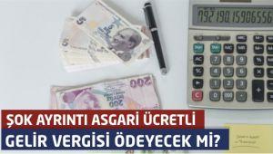 Asgari ücretli 'gelir vergisi' de mi ödeyecek şok ayrıntı