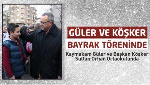 Kaymakam Güler ve Başkan Köşker Sultan Orhan Ortaokulunda
