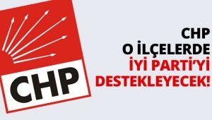 CHP o ilçelerde İYİ Parti'yi destekleyecek!