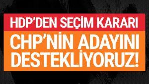 HDP'den flaş seçim kararı! CHP'nin adayını destekliyoruz