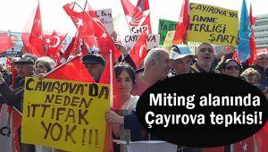 Miting alanında Çayırova tepkisi!