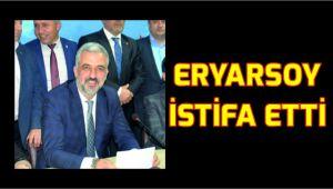 Abdullah Eryarsoy, istifa etti!