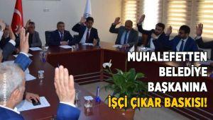 Muhalefetten Başkan Şayir'e işçi çıkar baskısı!