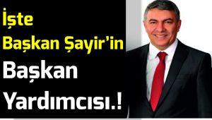 İşte Hamza Şayir'in Başkan Yardımcısı...!