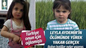 Leyla'nın ölümünde yürek yakan gerçek!