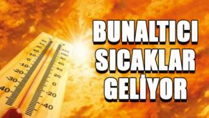 Meteoroloji uyardı!!! Bunaltıcı sıcaklar geliyor!