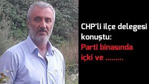 CHP'li ilçe delegesi konuştu...