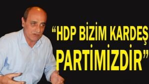 """Yılmaz, """"HDP bizim kardeş partimizdir"""""""