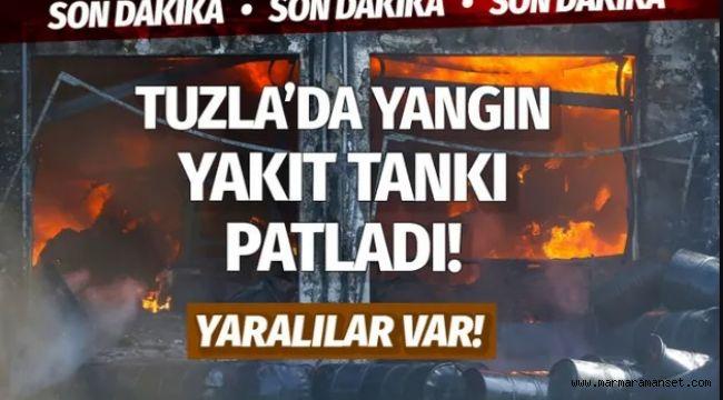 Tuzla'da yakıt tankı patladı yaralılar var